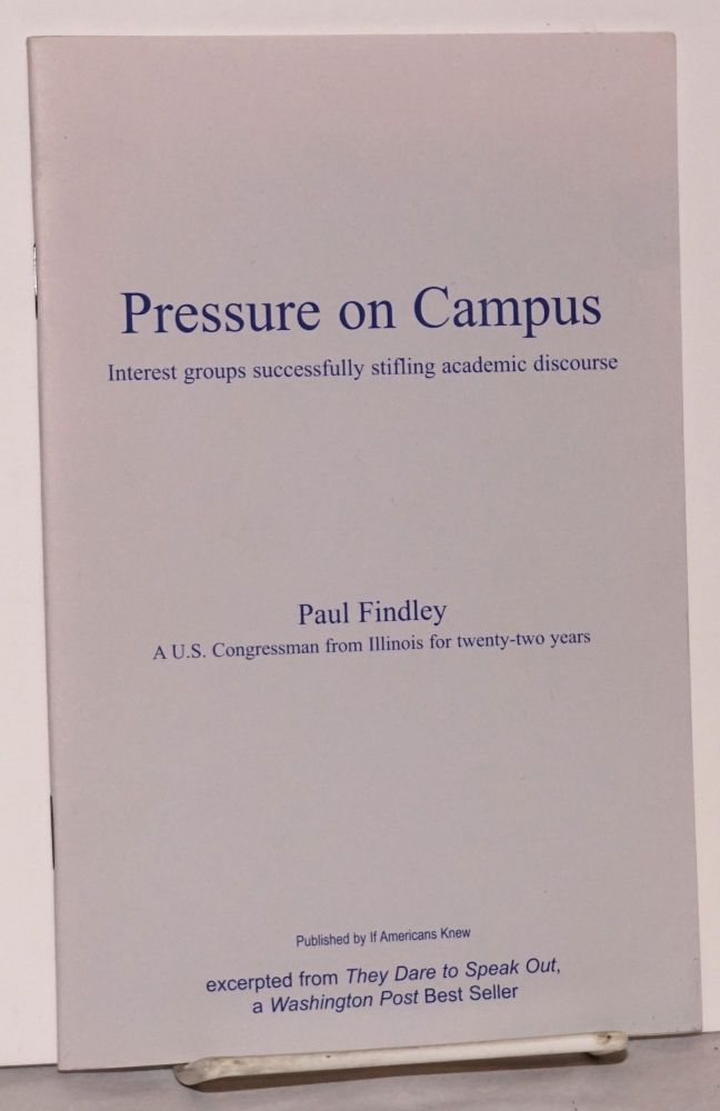 Pressure on campus: interest groups successfully stifling academic discourse. Paul Findlay.