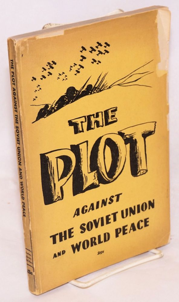 The Plot Against the Soviet Union and World Peace: Facts and Documents. B. Ponomarev.
