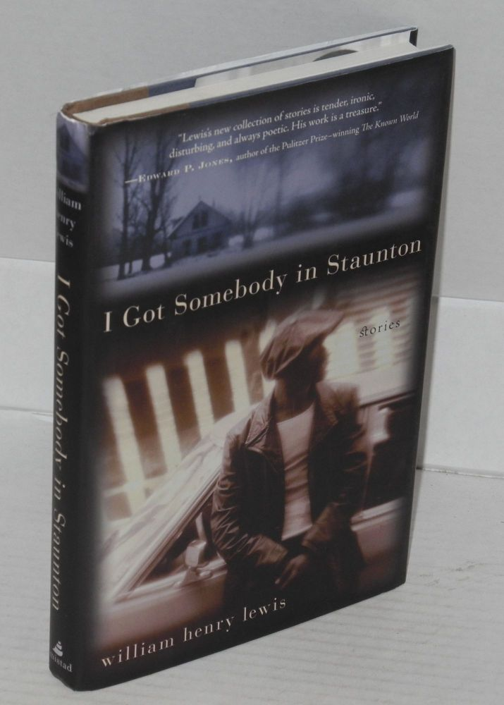 I got somebody in Staunton; stories. William Henry Lewis.