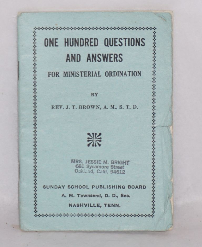 One hundred questions and answers for ministerial ordination. Jacob Tileston Brown.
