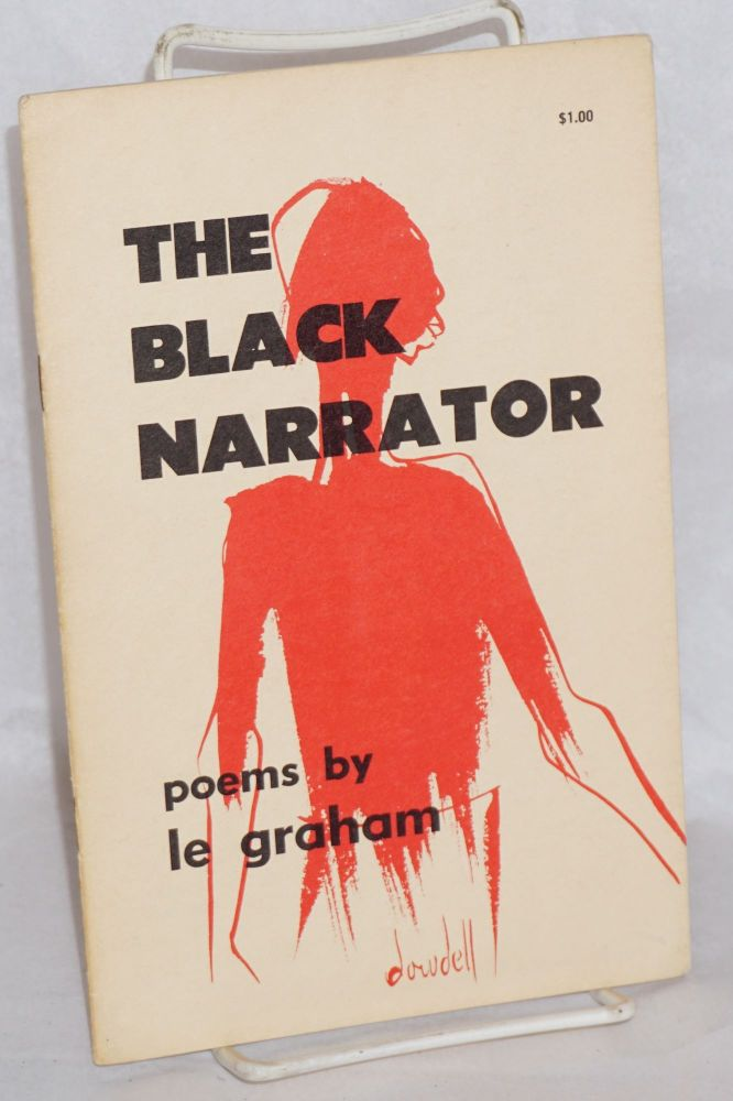 The black narrator; poems. Le Graham.