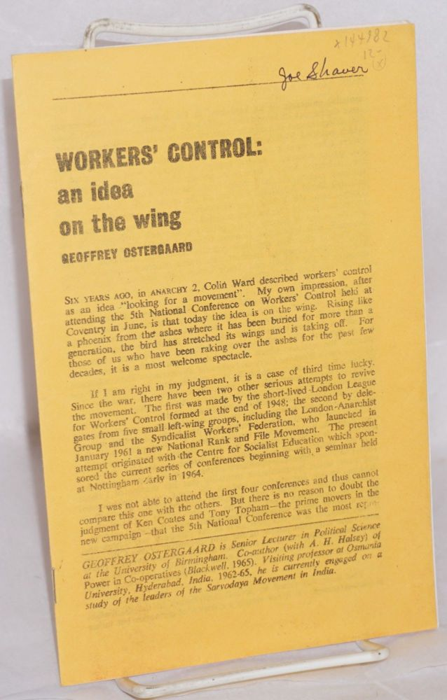 Workers' control: an idea on the wing. Geoffrey Ostergaard.
