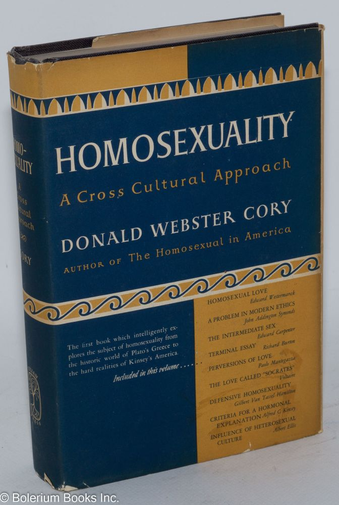 Homosexuality; a cross cultural approach. Donald Webster Cory, Edward Sagarin.