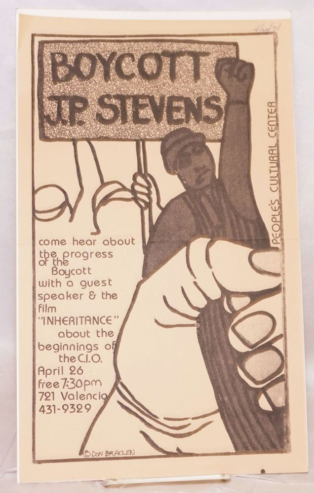 """Boycott J.P. Stevens. Come hear about the progress of the boycott with a quest speaker & the film 'Inheritance"""" about the beginnings of the C.I.O). April 26, free 7:30pm, 721 Valencia. People's Cultural Center, Don Bracken."""