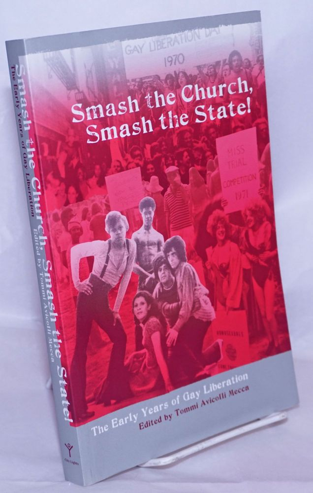 Smash the church, smash the state! The early years of gay liberation. Tommi Avicolli Mecca, , Susan Stryker, Tom Ammiano.
