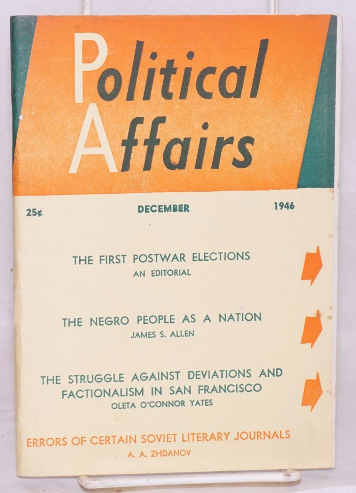 Political affairs, a magazine devoted to the theory and practice of Marxism-Leninism. Vol. 25 no. 12, December, 1946. Max Weiss, ed.