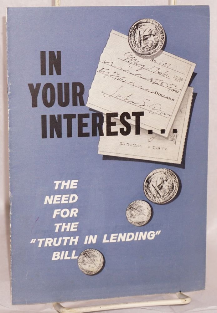 "In your interest... The need for a ""truth in lending"" bill. Industrial Union Department AFL-CIO."