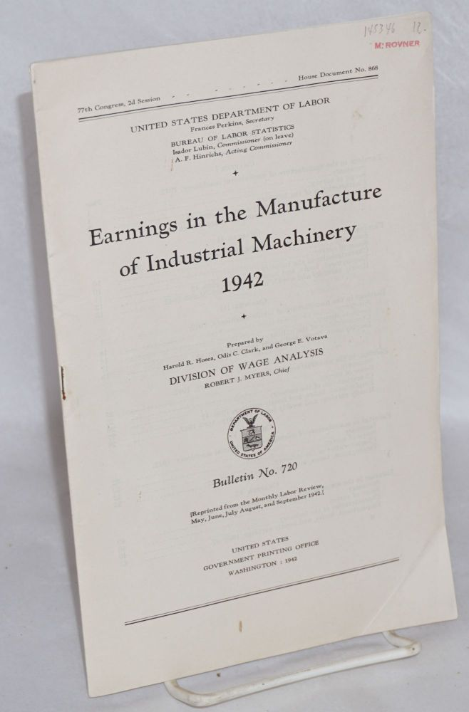 Earnings in the manufacture of industrial machinery, 1942. United States. Department of Labor. Bureau of Labor Statistics.