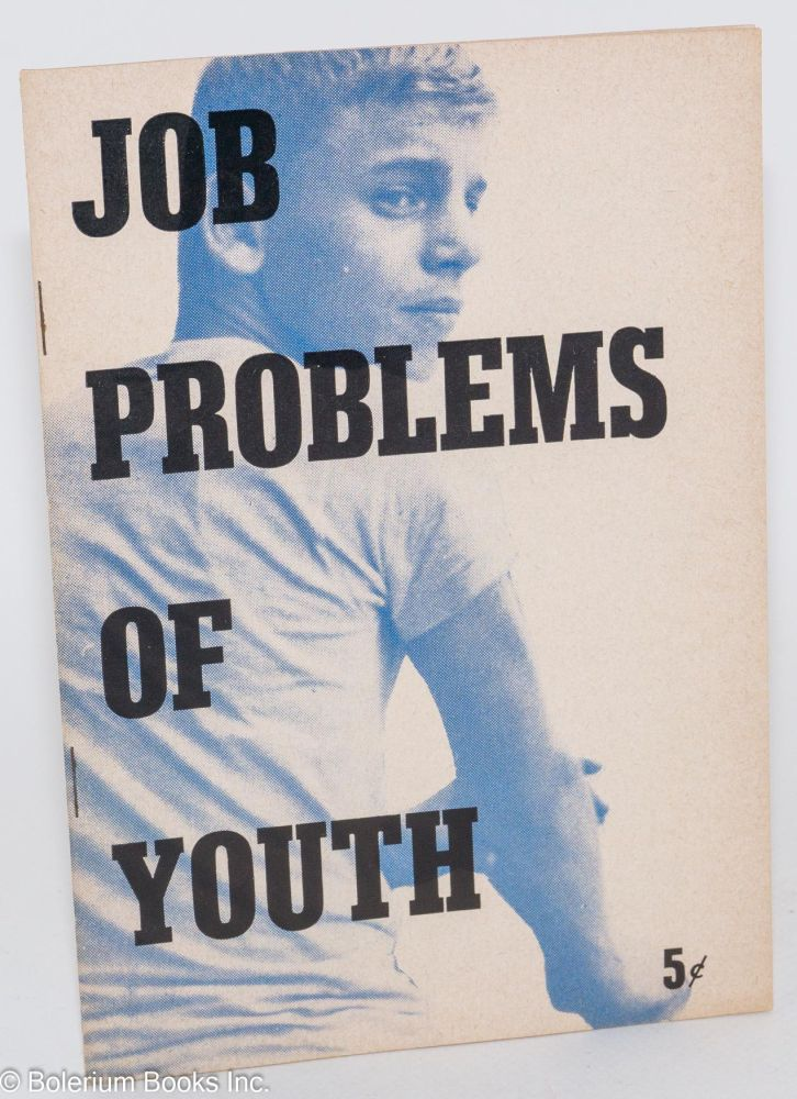 Job problems of youth, toward a secure future. Daniel Rubin.