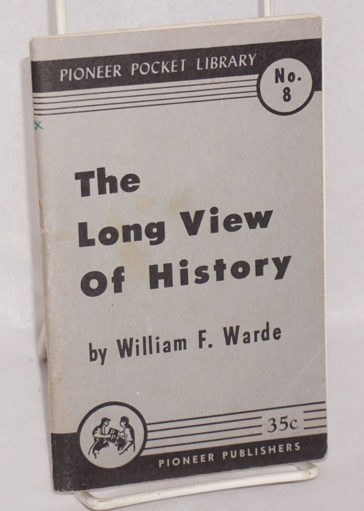 The long view of history. George Novack, as William F. Warde.