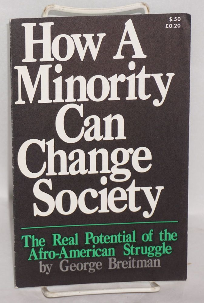 How a minority can change society; the real potential of the Afro-American struggle. George Breitman.