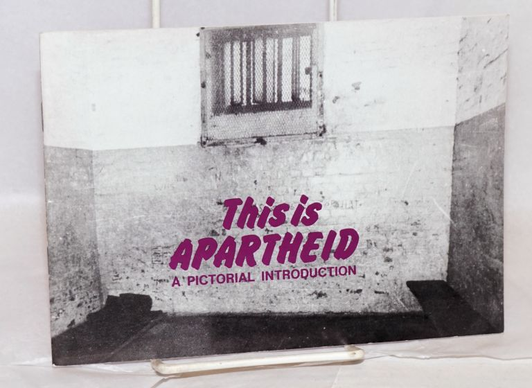 This is apartheid; a pictorial introduction
