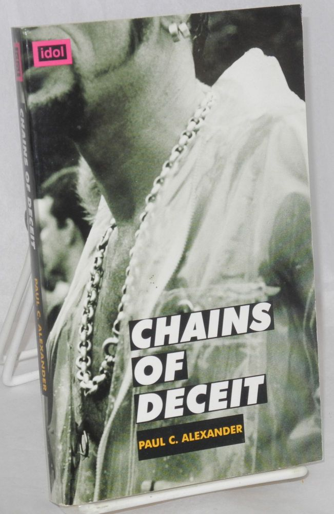 Chains of Deceit. Paul C. Alexander.