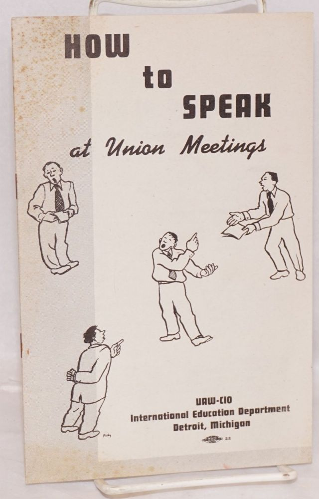 How to speak at union meetings. United Automobile Workers.