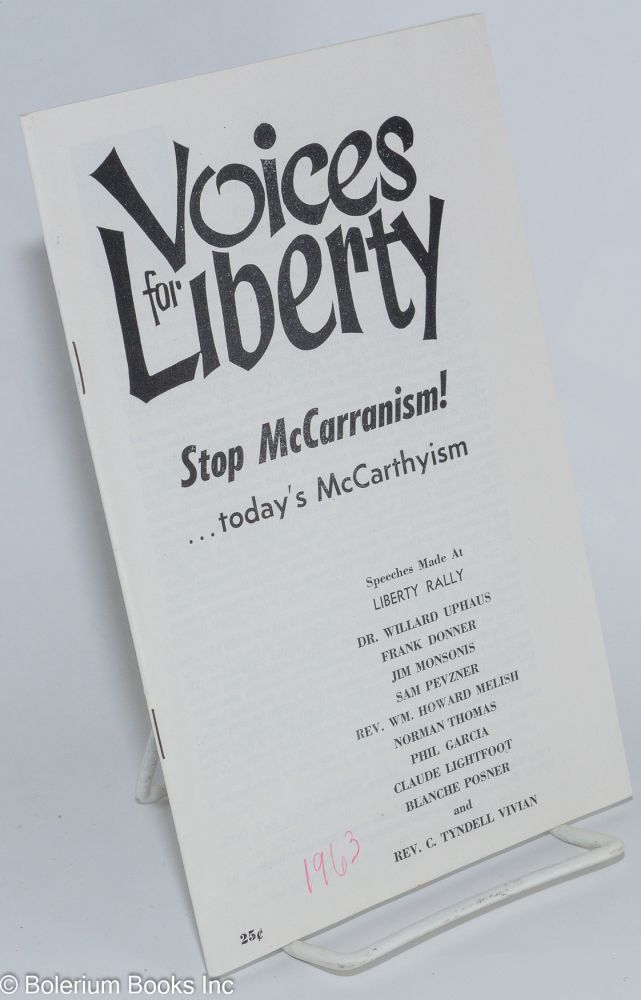 Voices for liberty: stop McCarranism... today's McCarthyism. Speeches made at Liberty Rally. Willard Uphaus.