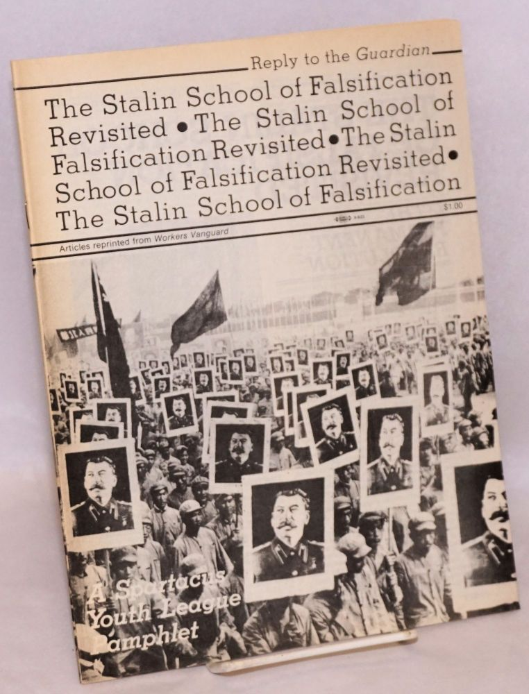 The Stalin school of falsification revisited: articles reprinted from Workers Vanguard. Spartacus Youth League.
