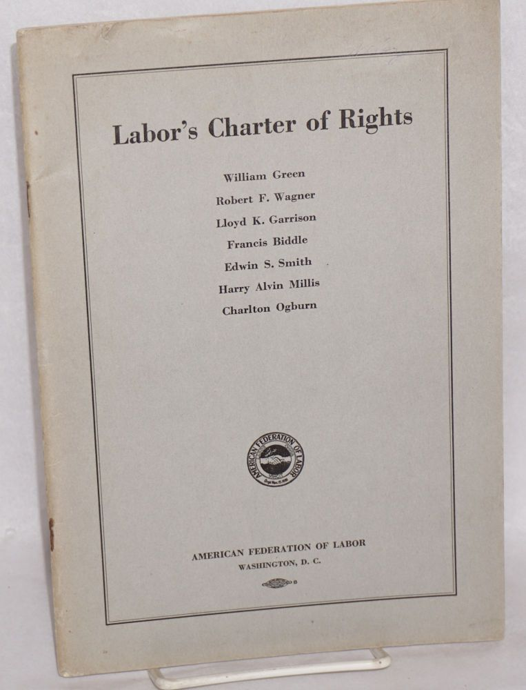 Labor's charter of rights. William Green.