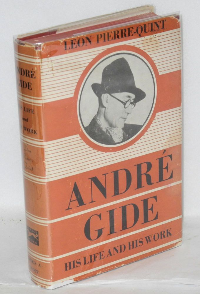 André Gide; his life and his work. Léon Pierre-Quint, translated from the French for the first, Dorothy M. Richardson.