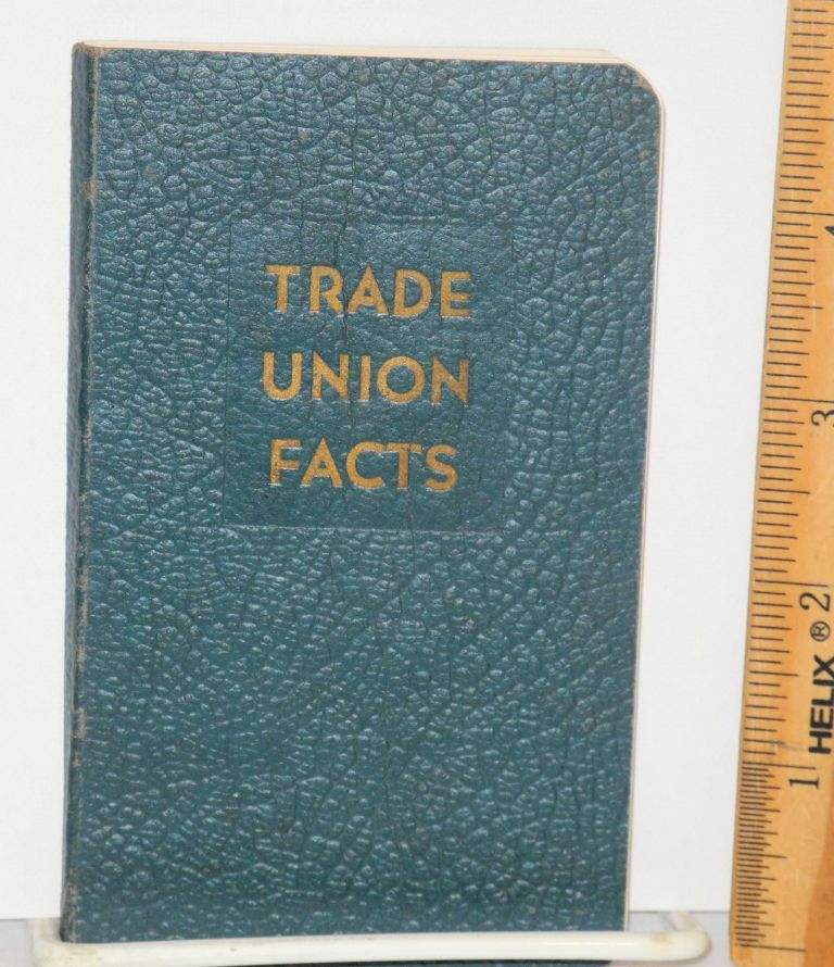Trade union facts. Labor Research Association.