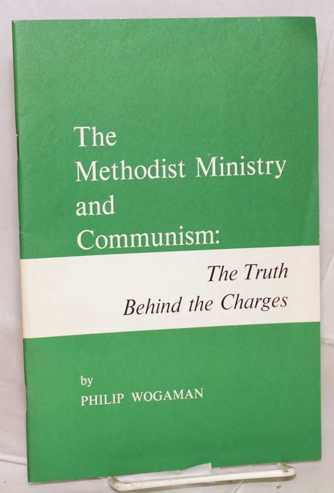 The Methodist ministry and communism: the truth behind the charges. Philip Wogaman.