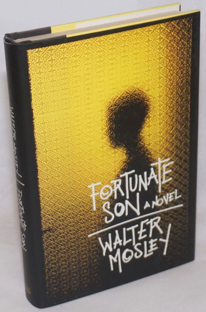 Fortunate son; a novel. Walter Mosley.