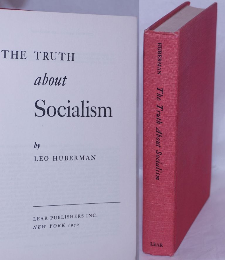The truth about socialism. Leo Huberman.