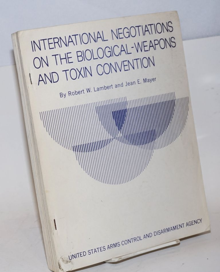 Interntional negotiations on the biological -weapons and toxin convention. Robert W. Lambert, Jean E. Mayer.