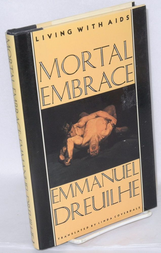 Mortal embrace; living with AIDS. Emmanuel Dreuilhe, , Linda Coverdale.