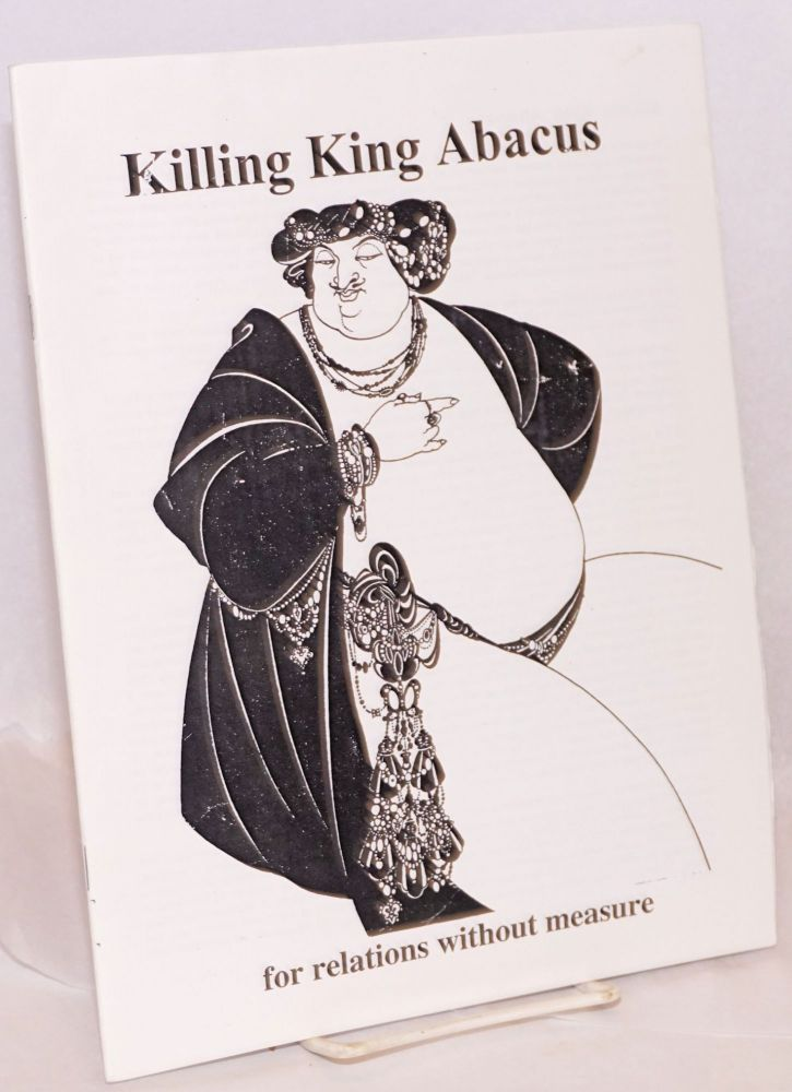 Killing King Abacus: for relations without measure. Nos. 1 and 2