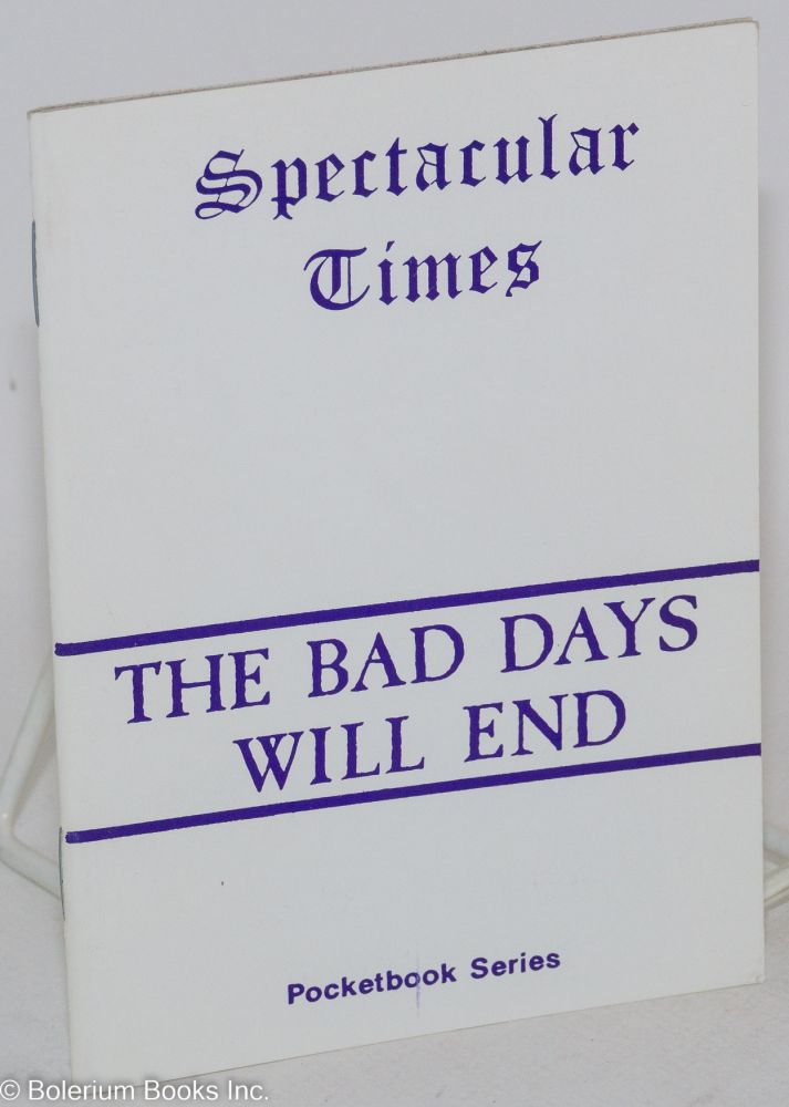 The bad days will end. Larry Law, comp.