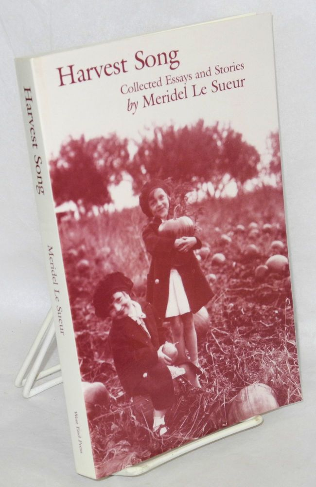 Harvest, collected essays and stories. Meridel Le Sueur.