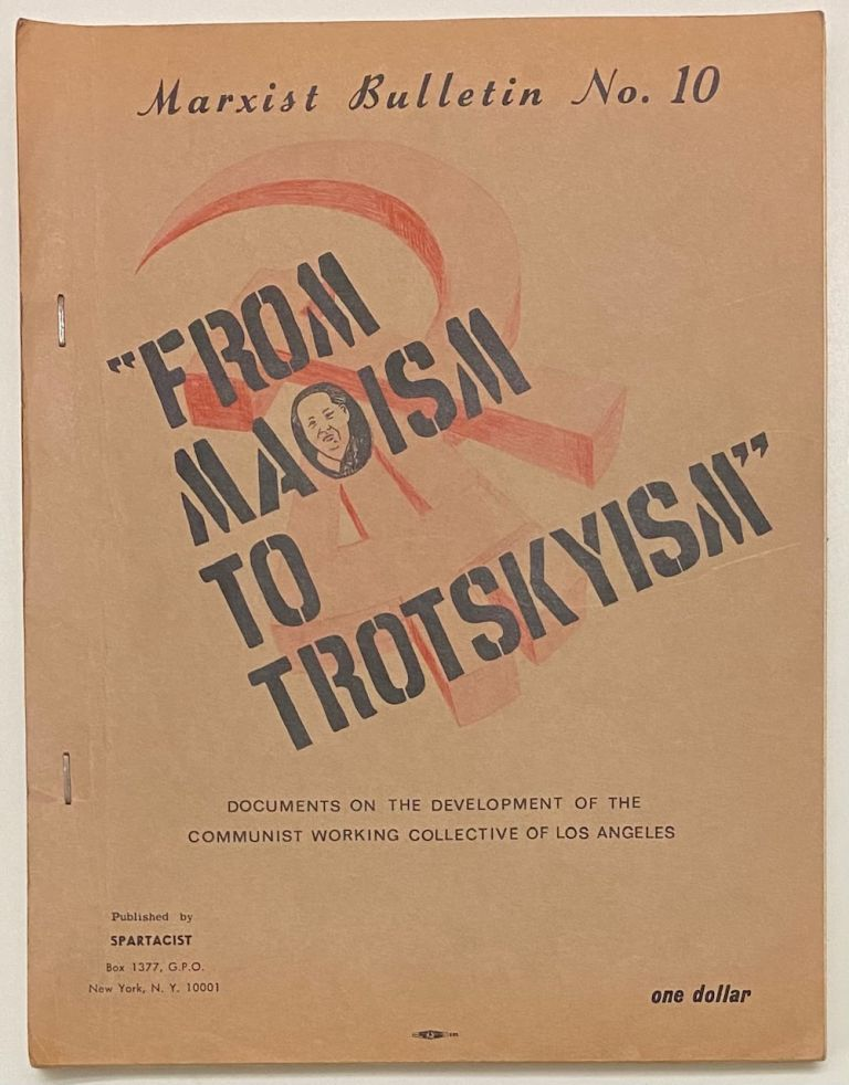 From Maoism to Trotskyism: documents on the development of the Communist Working Collective of Los Angeles. Spartacist League.