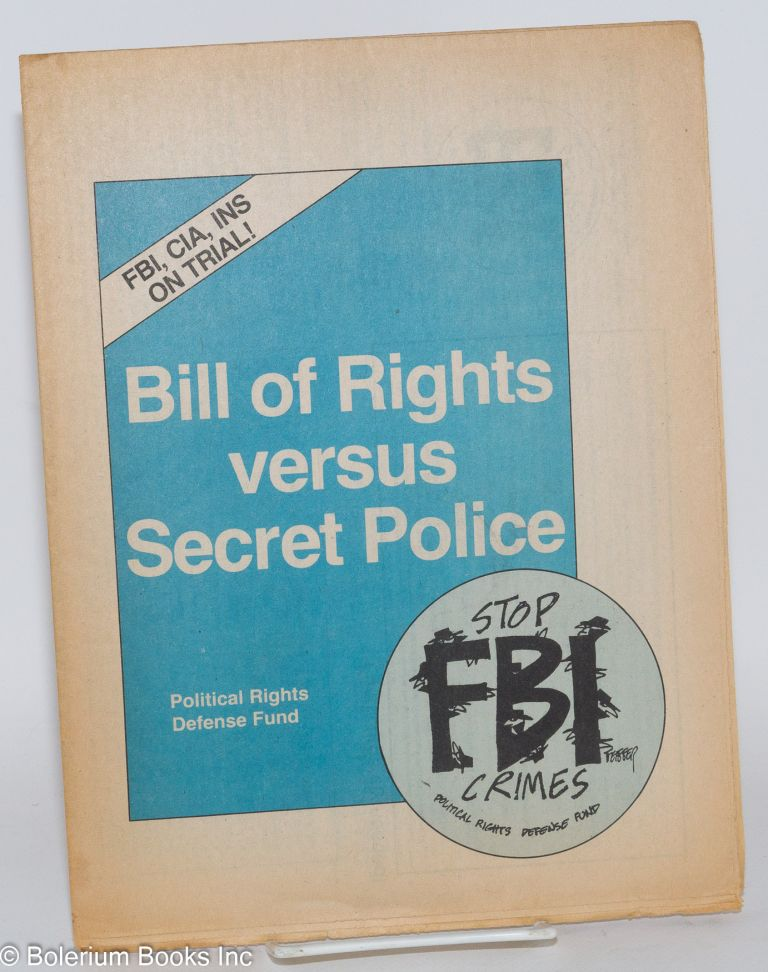 Bill of rights versus secret police: Stop FBI crimes. Political Rights Defense Fund.