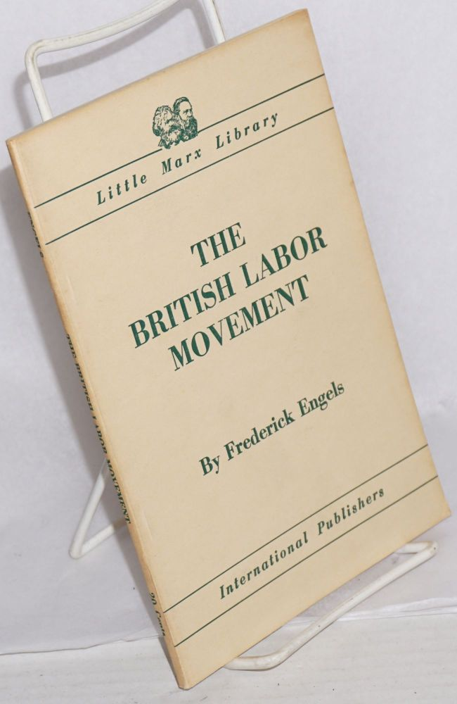 The British Labor Movement. Frederick Engels.