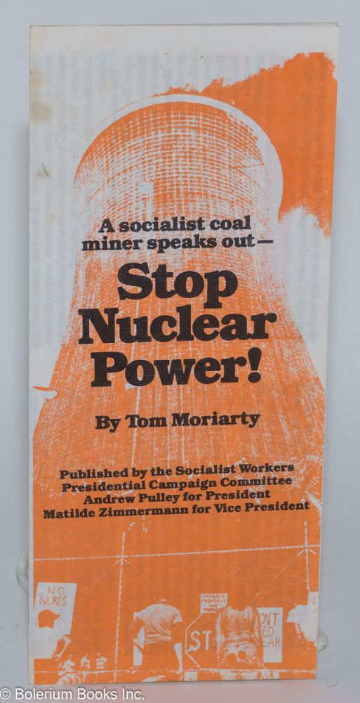 A socialist coal miner speaks out - Stop nuclear power! Tom Moriarty.