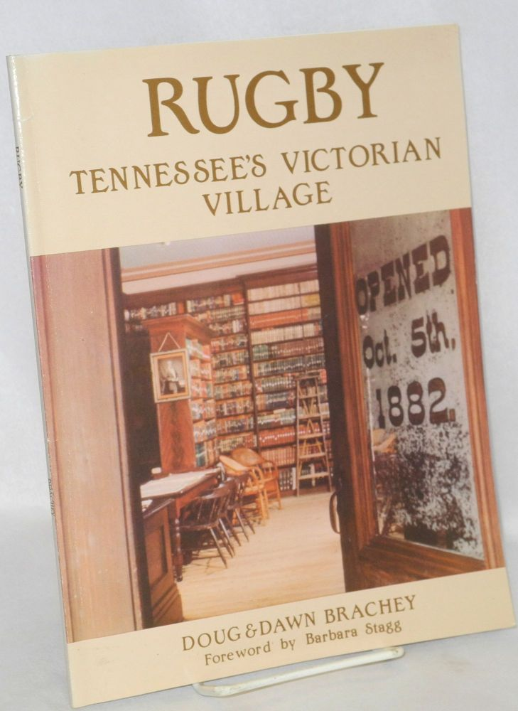 Rugby Tennessee's Victorian Village. Foreward by Barbara Stagg. Doug Brachey, Dawn.