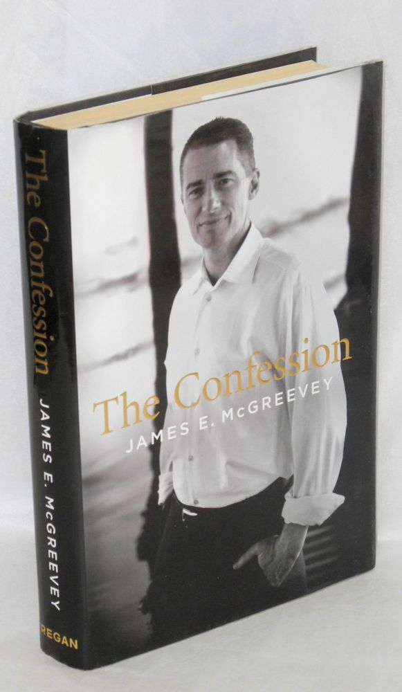The confession. James E. McGreevey, , David France.