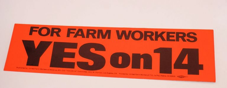 Yes on 14, for Farm Workers [bumper sticker]