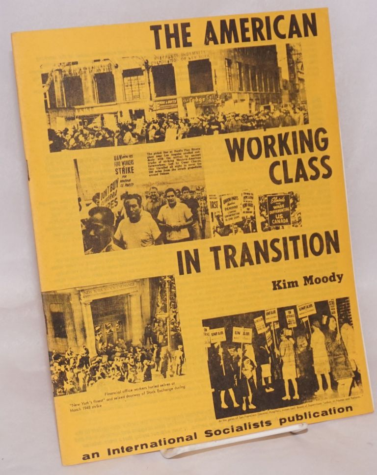 The American working class in transition. Kim Moody.