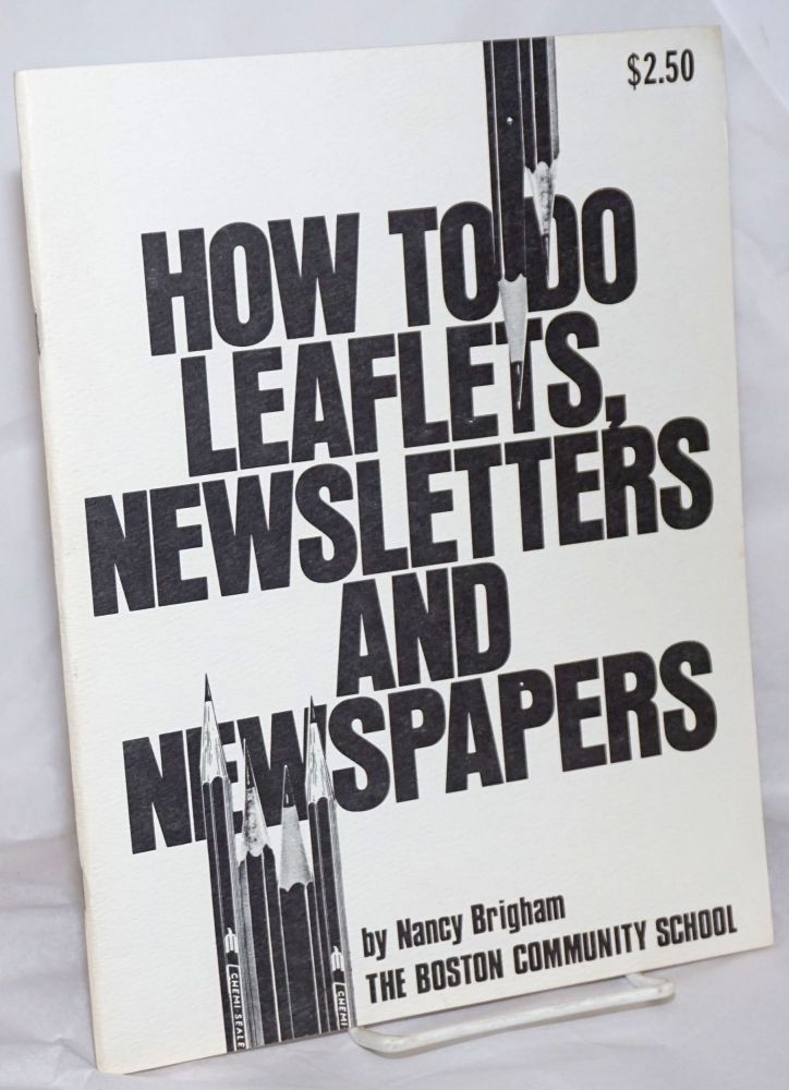 How to do leaflets, newsletters and newspapers. Nancy Brigham.