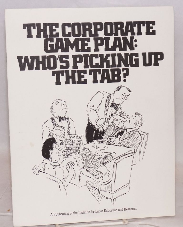 The corporate game plan: who's picking up the tab? Institute for Labor Education and Research.