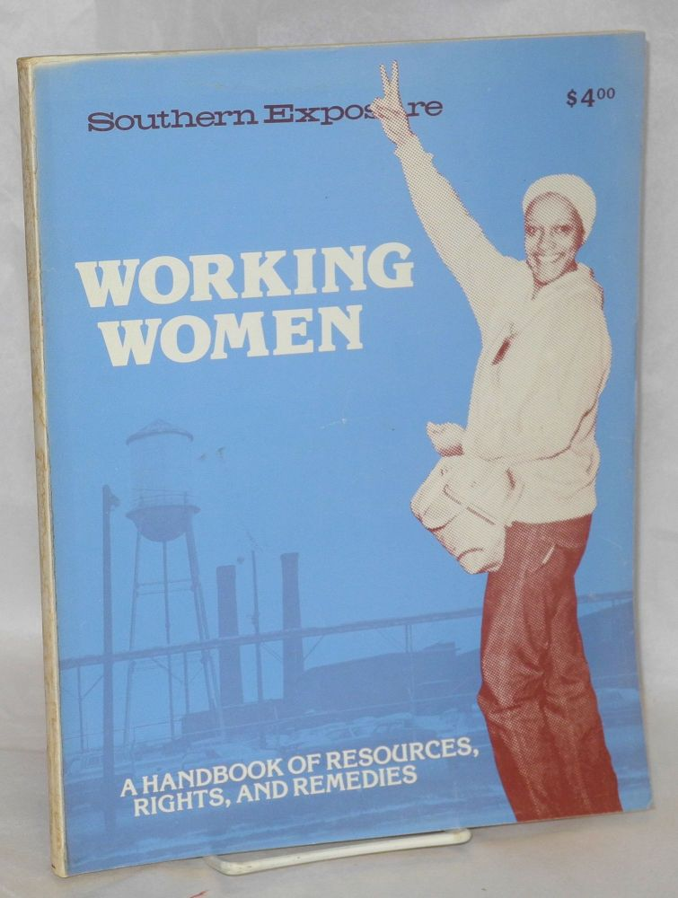 Working women: a handbook of resources, rights and remedies. ; Southern Exposure;* Vol. 9, No. 4, winter 1981. Tobi Lippin, special issue.