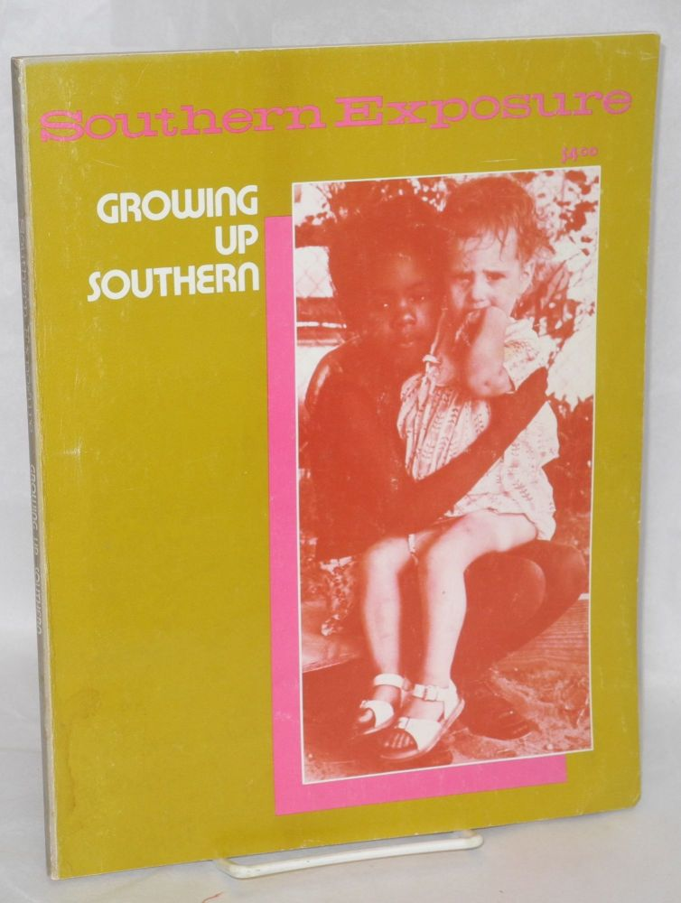 Growing up southern.; Southern Exposure;* Vol. 8, No. 3, Fall 1980. Chris Mayfield, special issue.