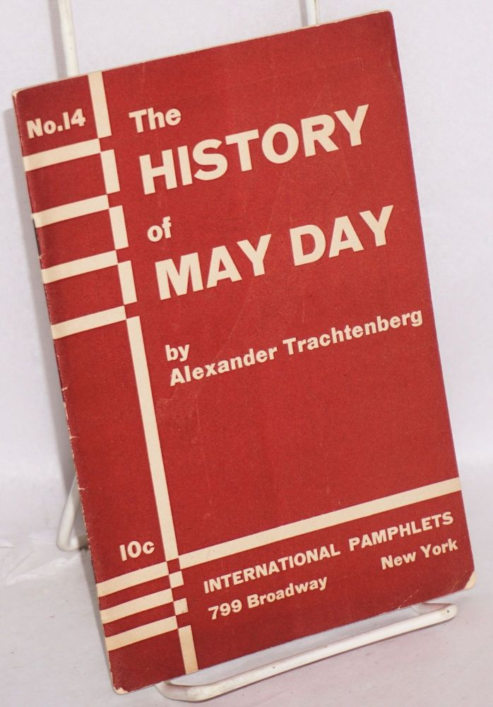 History of May Day. Alexander Trachtenberg.