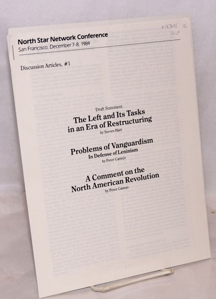 North Star Network Conference: San Francisco, December 7-8, 1984. Discussion articles, #1. Steven Hiatt, Peter Camejo.