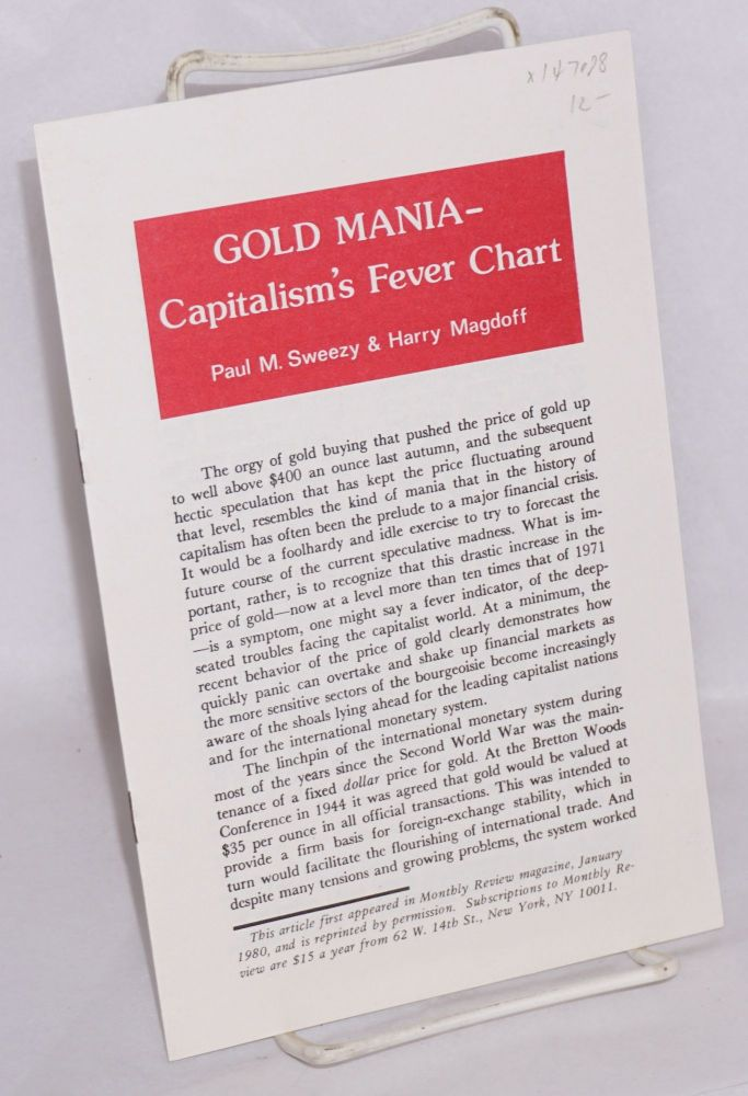Gold mania - capitalism's fever chart. Paul M. Sweezy, Harry Magdoff.