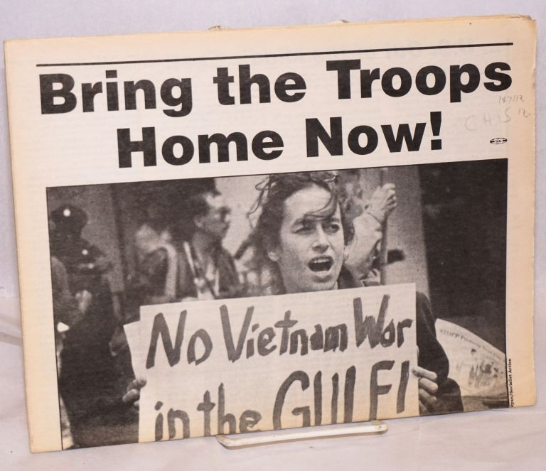 Bring the troops home now! A special edition of Socialist Action Newspaper. Socialist Action.
