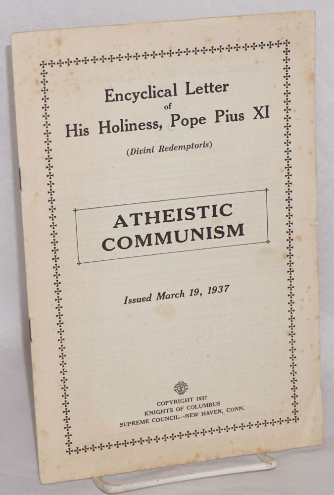 Atheistic communism: encyclical letter of his holiness Pius XI (Divini Redemptoris). Pope Pius XI.