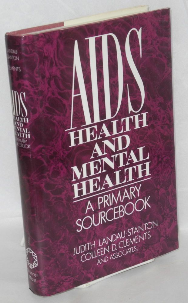 AIDS, health, and mental health; a primary sourcebook. Judith Landau-Stanton, et. al Colleen D. Clements.