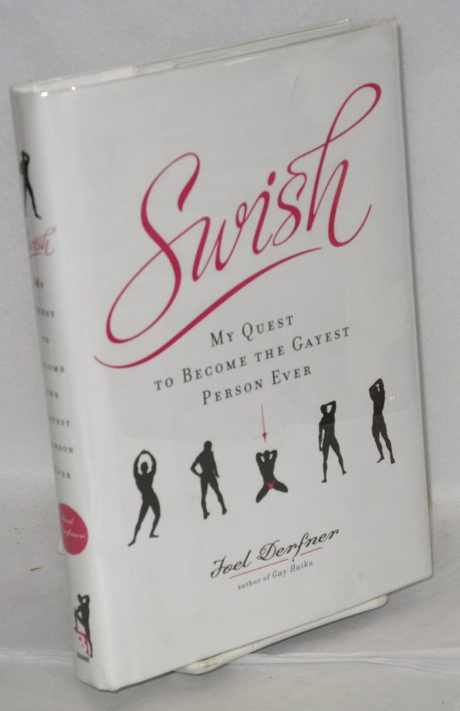 Swish; my quest to become the gayest person ever. Joel Derfner.